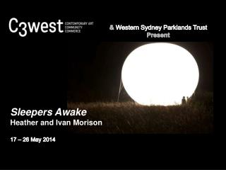 Sleepers Awake Heather and Ivan Morison 17  � 26 May 2014