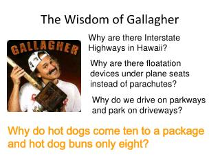 The Wisdom of Gallagher