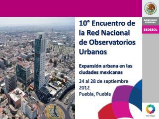 10°  Encuentro  de la Red  Nacional  de  Observatorios Urbanos