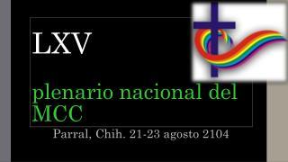 LXV plenario nacional del MCC