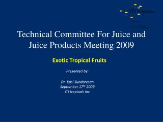 Technical Committee For Juice and Juice Products Meeting 2009