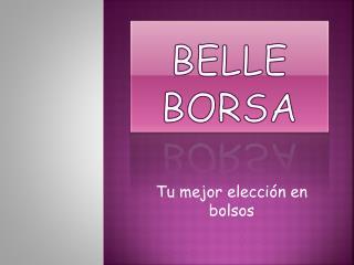 BELLE BORSA