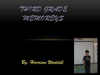 THIRD GRADE MEMOREYS