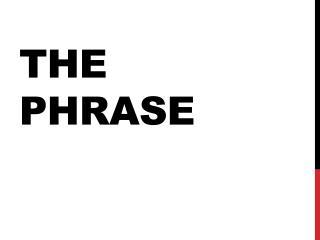 The Phrase