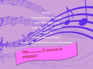 Ven…………..!! conoce la música!!