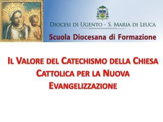 Il Valore del Catechismo della Chiesa Cattolica per la Nuova  E v angelizzazione
