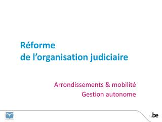 Réforme  de l'organisation judiciaire