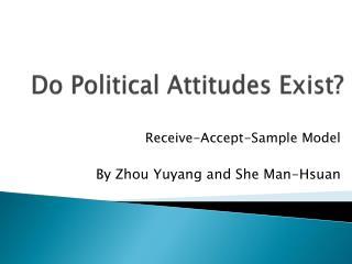 Do Political Attitudes Exist?