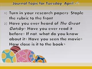 Journal Topic for  Tuesday, April 1 st :