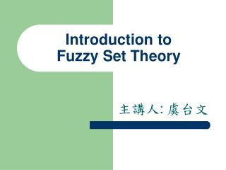 Introduction to  Fuzzy Set Theory