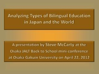 Analyzing Types of Bilingual Education  in Japan and the World