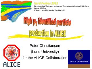 Peter Christiansen (Lund University) for the ALICE Collaboration