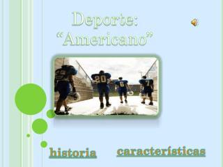 "Deporte: ""Americano"""