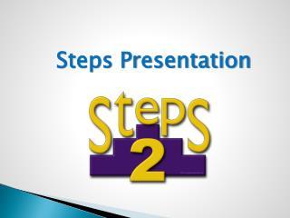 Steps  Presentation
