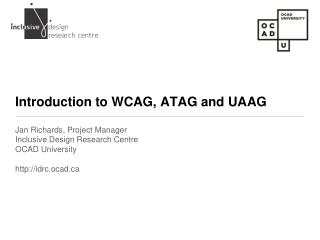 Introduction to  WCAG, ATAG and UAAG