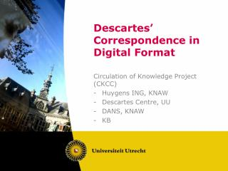 Descartes� Correspondence in Digital Format