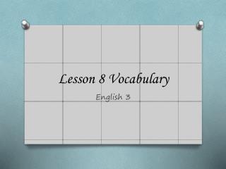 Lesson 8 Vocabulary