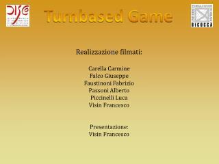 Realizzazione filmati: Carella Carmine Falco  Giuseppe Faustinoni Fabrizio Passoni Alberto
