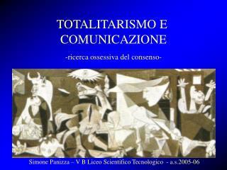TOTALITARISMO E  COMUNICAZIONE