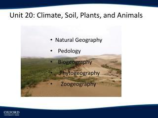 Unit 20:  Climate, Soil, Plants, and  Animals