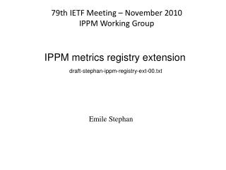 IPPM metrics registry extension  draft-stephan-ippm-registry-ext-00.txt