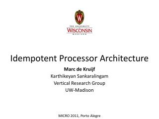 Idempotent Processor Architecture