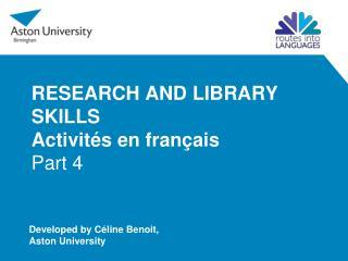 RESEARCH AND LIBRARY SKILLS Activités  en  français Part 4