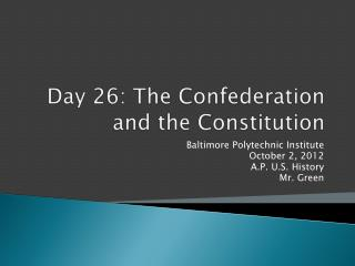 Day 26: The Confederation and the Constitution