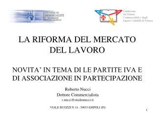Roberto Nucci Dottore Commercialista r.nucci@studionucci.it VIALE BUOZZI N.14 - 50053 EMPOLI (FI)