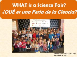 WHAT is a Science Fair? ¿QUÉ es una Feria de la Ciencia?