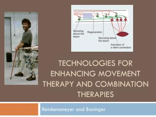 Technologies for enhancing movement therapy and combination therapies