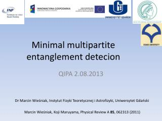 Minimal multipartite entanglement detecion