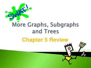 More Graphs,  Subgraphs  and Trees