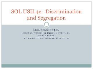 SOL USII.4c:  Discrimination and Segregation