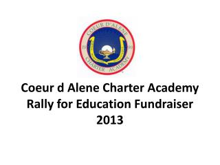 Coeur d Alene Charter Academy Rally for Education Fundraiser 2013