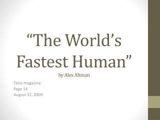 """The World's Fastest Human""  by  Alex Altman"