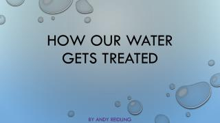How our water gets treated