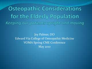 Osteopathic Considerations for the Elderly Population Keeping our patients upright and moving