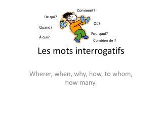 Les mots interrogatifs