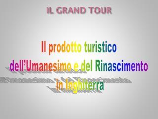 IL GRAND TOUR