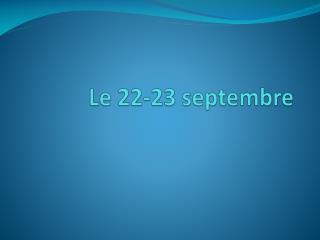 Le 22-23  septembre