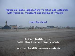 Hans  Burchard Leibniz Institute for  Baltic Sea Research  Warnem�nde