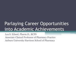 Parlaying Career Opportunities into Academic Achievements