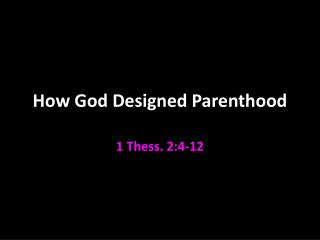 How God Designed Parenthood