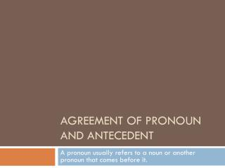 Agreement of Pronoun and Antecedent
