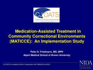 Peter D. Friedmann, MD, MPH Alpert Medical School of Brown University