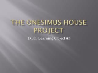 The Onesimus House Project