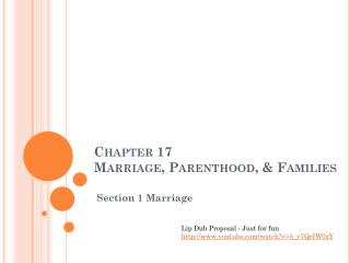 Chapter 17 Marriage, Parenthood, & Families