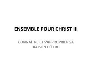 ENSEMBLE POUR  CHRIST III