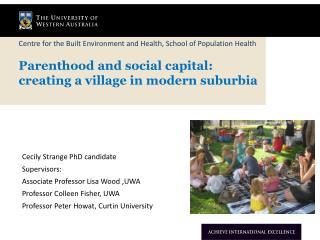 Cecily Strange PhD candidate Supervisors:  Associate  Professor Lisa Wood ,UWA